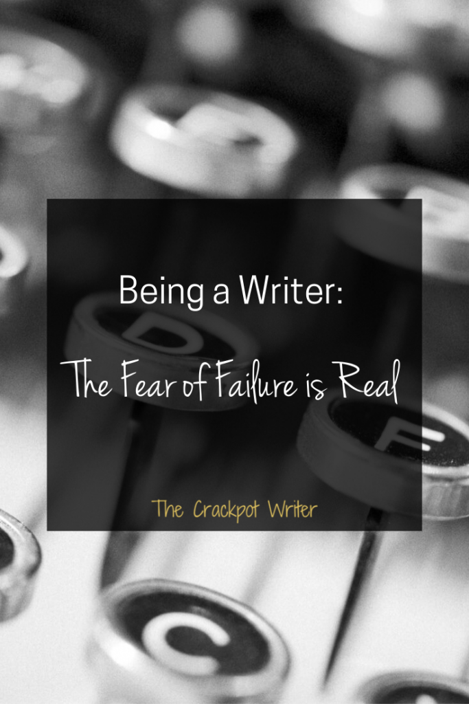 Being a Writer. The fear of failure is real.PIN